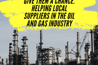 Give Them a Chance: Helping Local Suppliers in the oil and gas industry